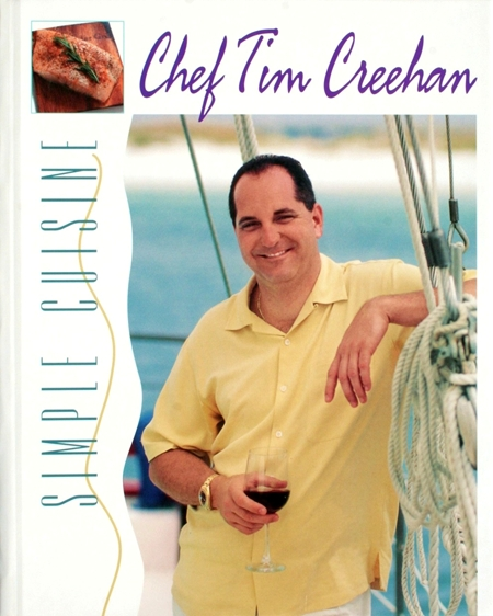 The Simple Cuisine of Chef Tim Creehan Cookbooks
