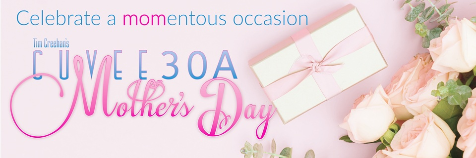 Join us for a MOMentous occasion at Tim Creehan's Cuvee 30A Mother's Day Celebration